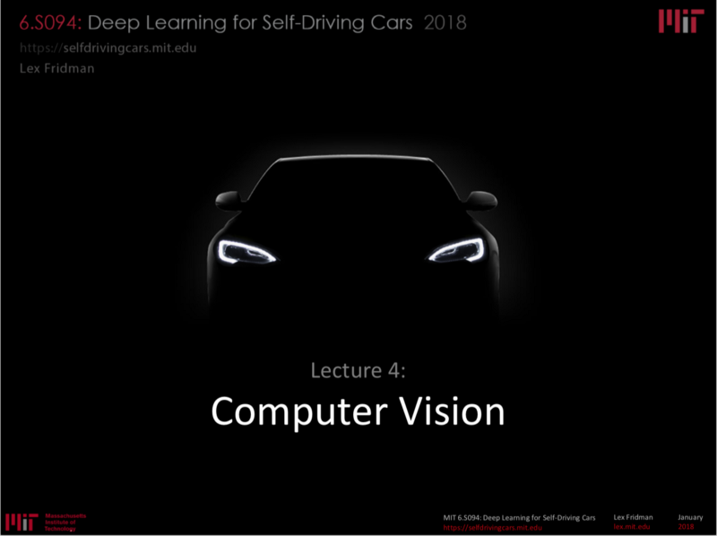 MIT 6.S094: Deep Learning for Self-Driving Cars 2018 Lecture 4 Notes: Computer Vision